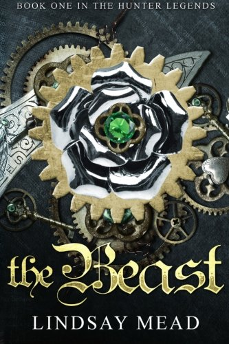The Beast (The Hunter Legends): Lindsay Mead