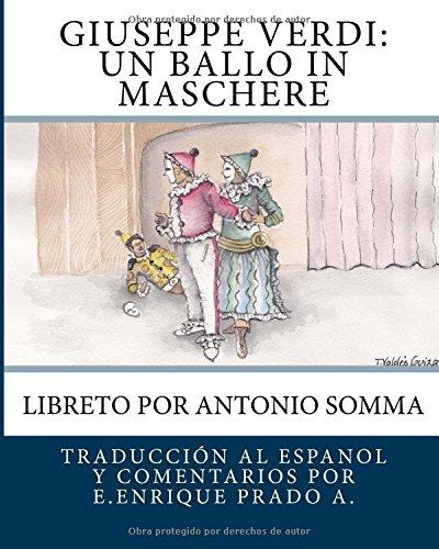 9781514218730: Giuseppe Verdi: Un Ballo in Maschere: Libreto por Antonio Somma (Opera en Espanol) (Spanish Edition)