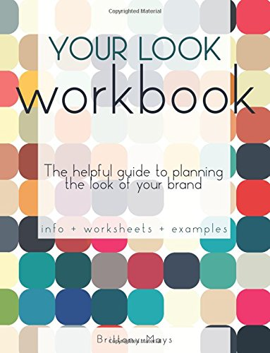 9781514219096: Your Look Workbook: The helpful guide to planning the look of your brand