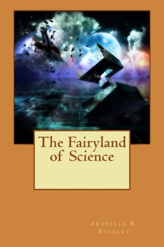 9781514219171: The Fairyland of Science