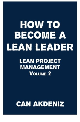 9781514220054: How to Become a Lean Leader: Lean Project Management Volume 2