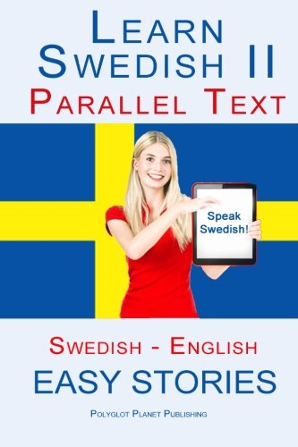 9781514221143: Learn Swedish II - Parallel Text - (Swedish - English) Easy Stories