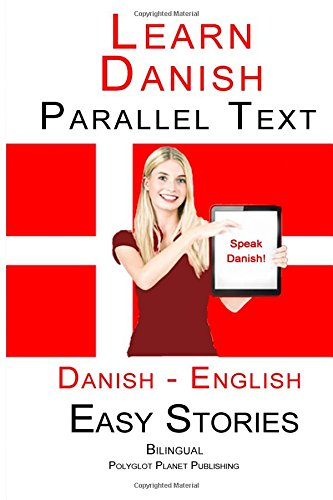 9781514222508: Learn Danish - Parallel Text - Easy Stories (Danish - English) Bilingual