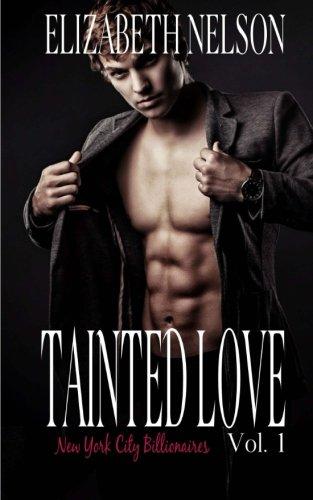 9781514223550: Tainted Love Vol. 1 (A New York City Billionaire Romance - Jared Northrup) (Volume 1)