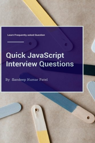 9781514225325: Quick JavaScript Interview Questions: Learn Frequently Asked Questions