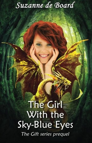 9781514225646: The Girl With the Sky-Blue Eyes: Pre-quel of The Gift Series