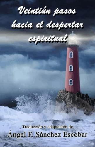 9781514225790: Veintiún pasos hacia el despertar espiritual: (Con citas de El libro de Urantia)