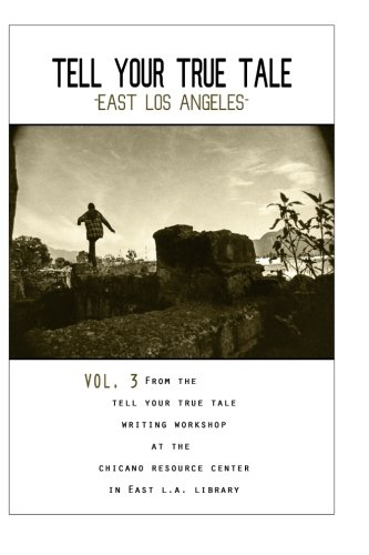 Tell Your True Tale: East Los Angeles,: Quinones, Sam; Nunez,