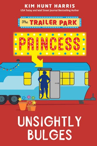 The Trailer Park Princess with Unsightly Bulges: Kim Hunt Harris