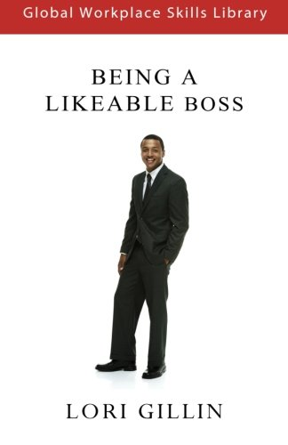 9781514226766: How to Become a More Likeable Boss (Global Workplace Skills Library)