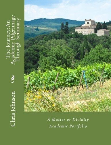 9781514227466: The Journey: An Academic Pilgrimage Through Seminary: A Master or Divinity Academic Portfolio