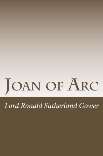 Joan of Arc: Gower, Lord Ronald