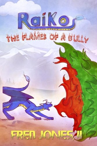 9781514232675: Raiko: The Flames of a Bully (Volume 1)