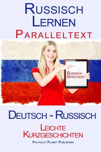 9781514233696: Russisch Lernen - Paralleltext - Leichte Kurzgeschichten (German Edition)