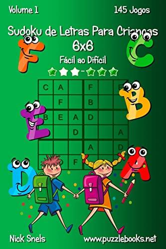 9781514236260: Sudoku de Letras Para Crianças 6x6 - Fácil ao Difícil - Volume 1 - 145 Jogos (Portuguese Edition)