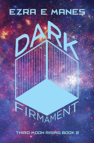 9781514238141: Dark Firmament: Third Moon Rising Book 2 (Volume 2)