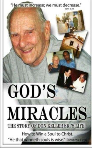 9781514238219: God's Miracles: The Story Of Don Keller Sr.'s Life