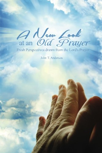 9781514239339: A New Look at an Old Prayer: Fresh Perspectives Drawn from the Lord's Prayer