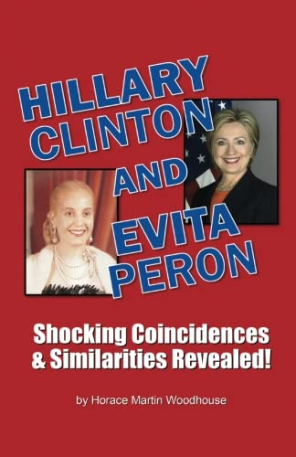 9781514240564: HILLARY Clinton and EVITA Peron: Shocking Coincidences & Similarities Revealed!