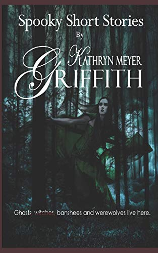 Spooky Short Stories: Kathryn Meyer Griffith
