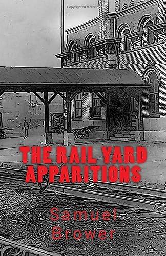 9781514242070: The Rail Yard Apparitions: A Horror Novella