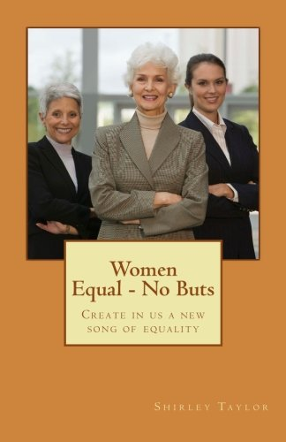 9781514242179: Women Equal - No Buts: Create in us a new song of equality (Volume 2)