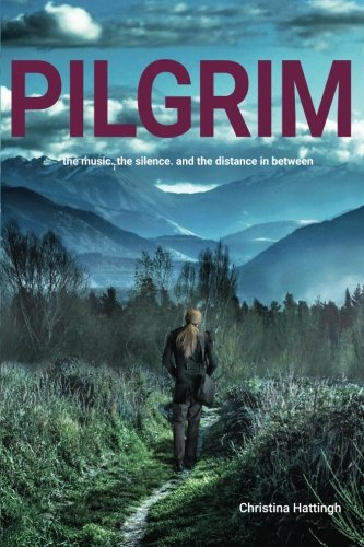 9781514242759: Pilgrim: The music. The silence. And the distance in between.