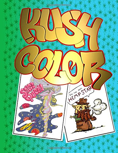 Kush Color: Adult coloring book: Super Apple Pie