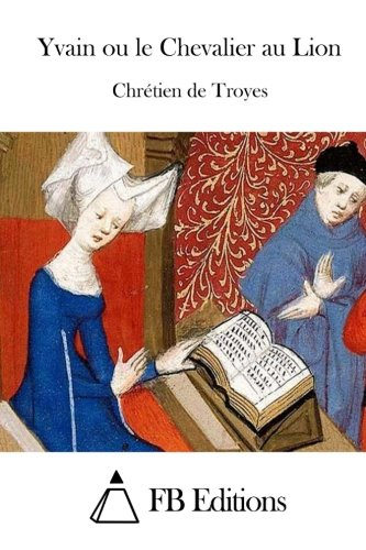 9781514246115: Yvain ou le Chevalier au Lion (French Edition)