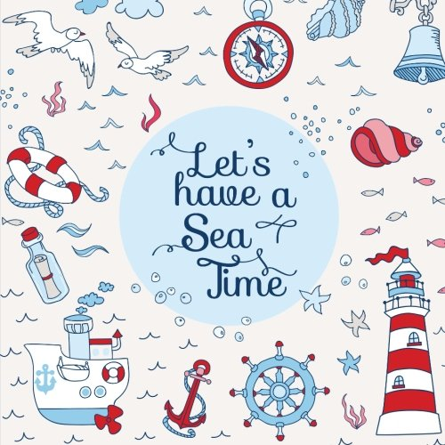 9781514246696: Let's Have A Sea Time!: Travel Journal Scrapbook