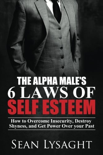 9781514246818: The Alpha Male's 6 Laws of Self Esteem