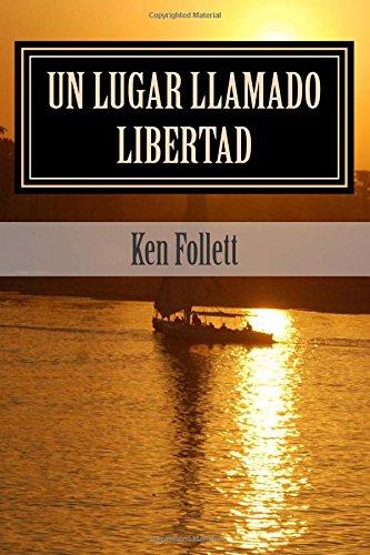 9781514247495: Un Lugar Llamado Libertad: Ken Follett (Spanish Edition)