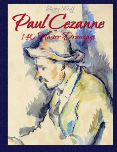 9781514250129: Paul Cezanne: 140 Master Drawings