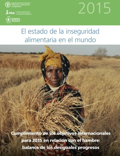 El Estado de La Inseguridad Alimentaria En: Food and Agriculture