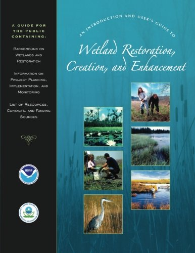 9781514253670: An Introduction and User's Guide to Wetland Restoration, Creation, and Enhancement