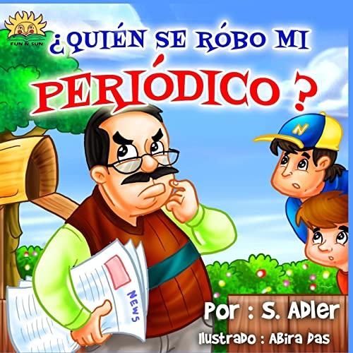 Quien se robo mi Periodico? (Spanish Edition): S Adler