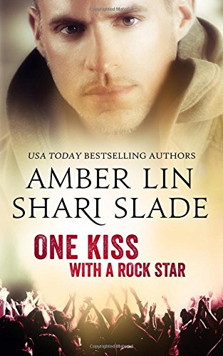 9781514257241: One Kiss with a Rock Star