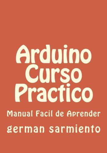 9781514257302: Arduino Curso Practico: manual practico (Spanish Edition)