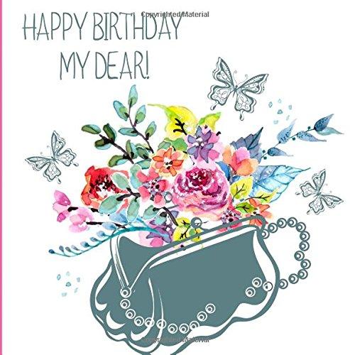 9781514257494: Happy Birthday, My Dear!: Birthday Guest Book & Photo Memory Book