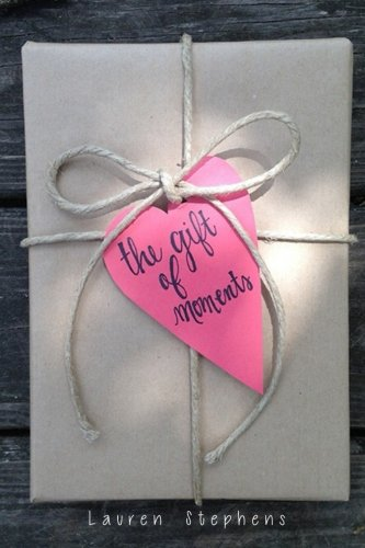 The Gift of Moments: Lauren Stephens