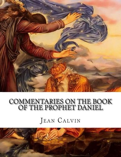 9781514257920: Commentaries on the Book of the Prophet Daniel