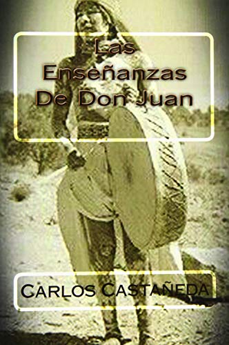9781514260630: Las Ensenanzas De Don Juan (Spanish Edition)