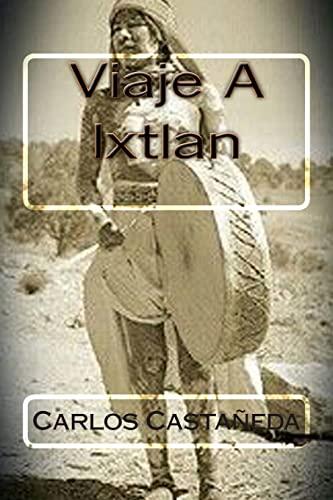 9781514260791: Viaje A Ixtlan
