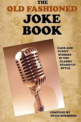 9781514261989: The Old Fashioned Joke Book: Gags and Funny Stories in the Classic Stand-Up Style