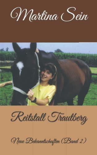 9781514262894: Reitstall Trautberg: Neue Bekanntschaften: Volume 2