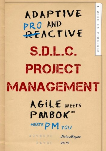 9781514262993: Adaptive & Proactive S.D.L.C. Project Management: Agile meets PMBOK, meets PM you