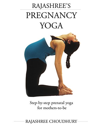 Rajashree's Pregnancy Yoga: Rajashree Choudhury