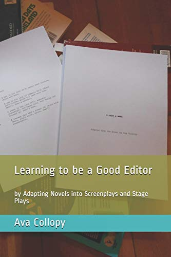 9781514264102: Learning to be a Good Editor: by Adapting Novels into Screenplays and Stage Plays
