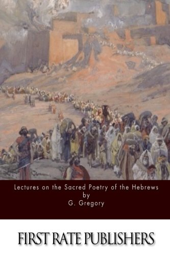 9781514264911: Lectures on the Sacred Poetry of the Hebrews