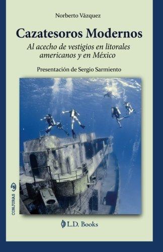 9781514265468: Cazatesoros moderno: Al acecho de vestigios en litorales americanos y en Mexico (Conjuras) (Volume 26) (Spanish Edition)